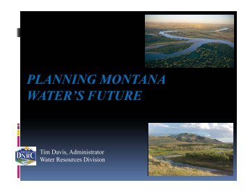 planning montana water's future - Montana Petroleum Association