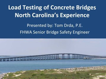 Load Testing of Concrete Bridges North Carolina's Experience