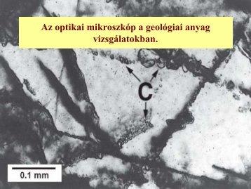 Az optikai mikroszkóp a geológiai anyag vizsgálatokban.