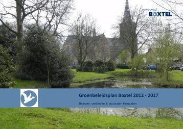 Groenbeleidsplan Boxtel 2012 - 2017 - Gemeente Boxtel