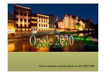 Nowa strategia rozwoju Opola na lata 2012-2020 - Opole