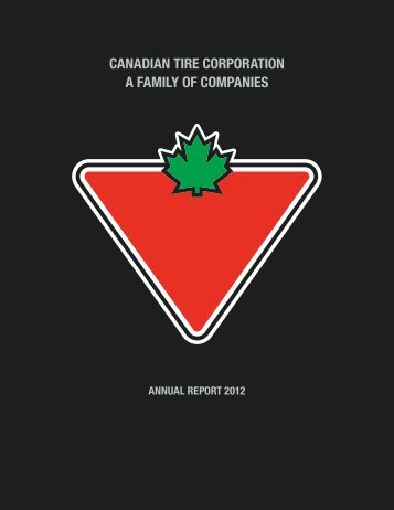 2012 Annual Report - Canadian Tire Corporation