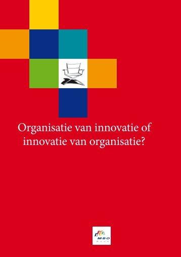 Organisatie van innovatie of innovatie van organisatie? al - MBO Raad