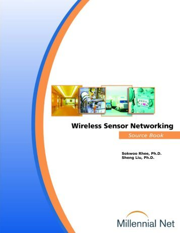 Wireless Sensor Networking Source Book - Millennial Net