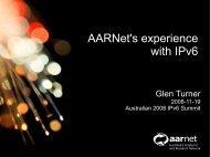 AARNet's experience with IPv6 – Glen Turner, AARNet - IPv6.org.au