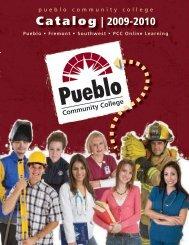 College Catalog 2009-2010 - Pueblo Community College
