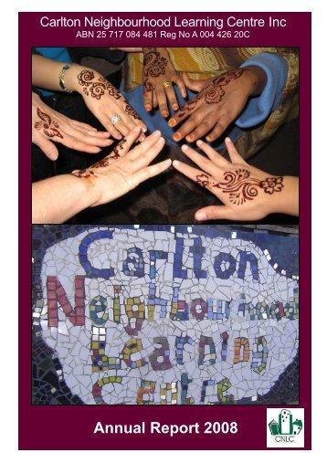 Annual Report 2008 - Carlton Neighbourhood Learning Centre