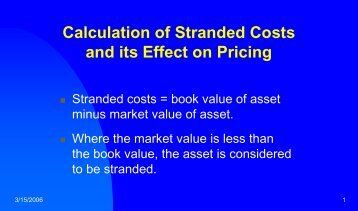 Calculation of Stranded Costs and its Effect on Pricing