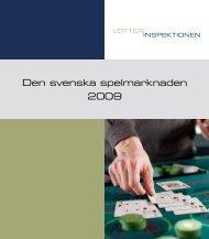 Den svenska spelmarknaden 2009, trycksak - Lotteriinspektionen