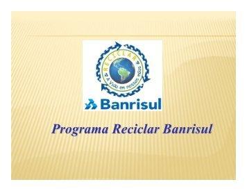 Programa Reciclar Banrisul - Projeto Apoema