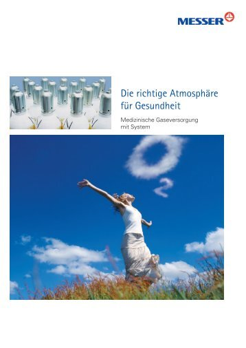 Die richtige Atmosphärefür Ihre Gesundheit - Messer Austria GmbH