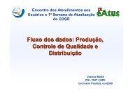 Fluxo dos Dados: Produção, Controle de Qualidade ... - INPE/OBT/DGI
