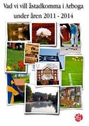 Vad vi vill åstadkomma i Arboga under åren 2011 - 2014