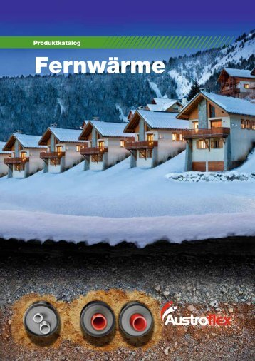 WATTS Austroflex Katalog Fernwärme - Austroflex Rohr