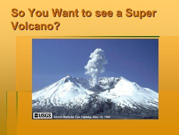 So You Want to see a Super Volcano?