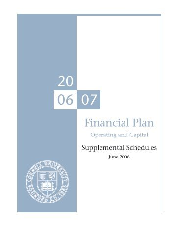 2006-07 Financial Plan - Supplemental Schedules - Cornell ...