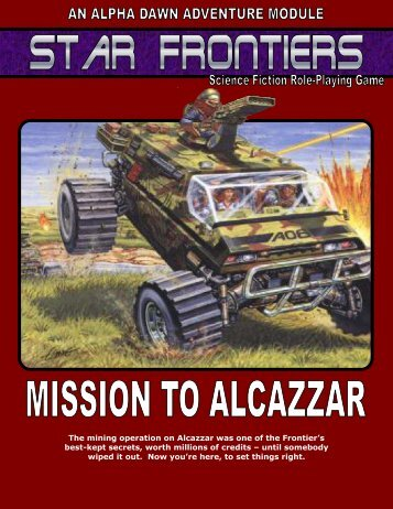 The mining operation on Alcazzar was one of ... - Star Frontiersman