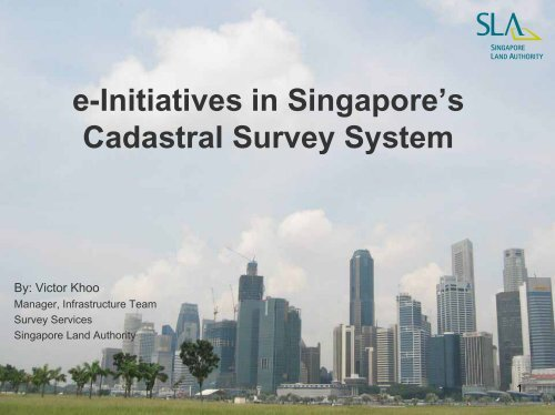e-Initiatives in Singapore's Cadastral Survey System, Victor