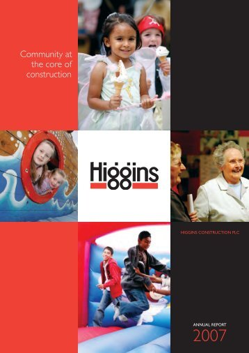 Download 2007 Report and Accounts PDF - Higgins Construction