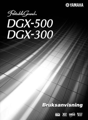 DGX-500/300 Svensk bruksanvisning