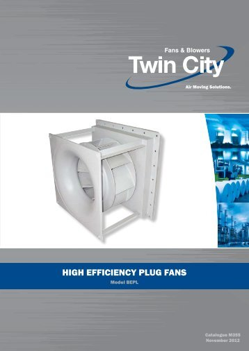 High Efficiency Plug Fans - Catalogue M355 - Twin City Fan & Blower