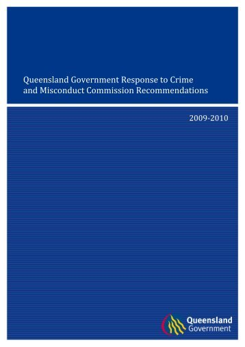 Queensland Government Response to Crime and Misconduct ...