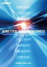 KOBE STEEL WELDING BUSINESS NEGOCIO ... - kobelco welding