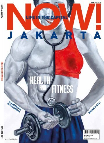 HEALTH AND FITNESS O C T O B E R 2 0 1 1 - NOW! Jakarta