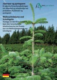 Juletræer og pyntegrønt Weihnachtsbäume und ... - BAR - jord til bord.