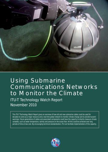 Using Submarine Communications Networks to Monitor the ... - ITU