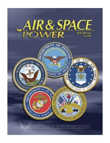 Fall 2006 - Air & Space Power Chronicle - Air Force Link