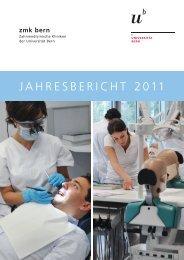 JAHRESBERICHT 2011 - zahnmedizinische kliniken zmk bern ...