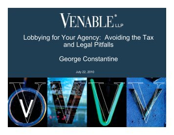 Lobbying for Your Agency: Avoiding the Tax and ... - Venable LLP