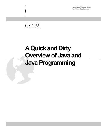 A Quick and Dirty Overview of Java and Java Programming