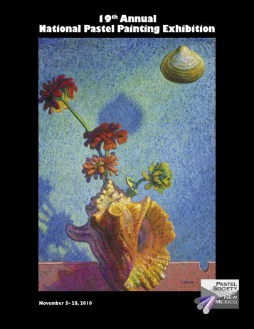 View the 2010 PSNM National Exhibition Catalog - Pastel Society of ...