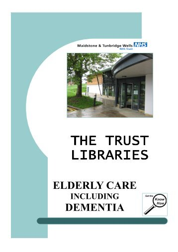 Elderly Care and Dementia - Maidstone and Tunbridge Wells NHS ...