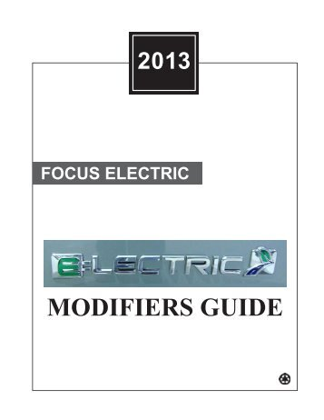 2013 Focus Electric Modifiers Guide - MotorCraftService.com