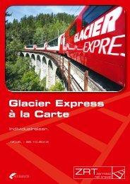 Glacier Express à la Carte - Zermatt Rail Travel
