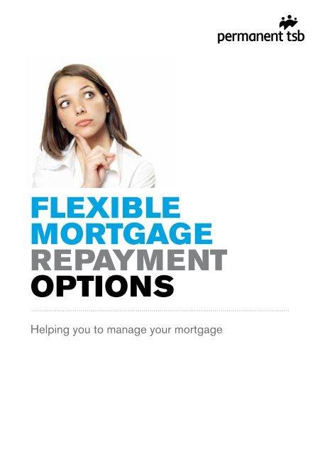 Flexible Mortgage Repayment Options Permanent Tsb
