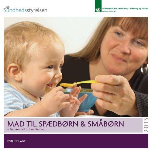 Mad til spædbørn og småbørn - Sundhedsstyrelsen