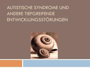 autistische syndrome und andere tiefgreifende entwicklungsstörungen