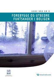 forebygge og utbedre fuktskader i boligen - Norsk Forum for Bedre ...