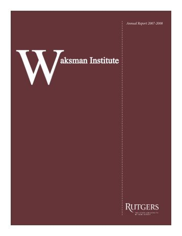Annual Report 2008 - Waksman Institute of Microbiology - Rutgers ...