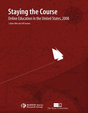 Staying the Course: Online Education in the United States, 2008