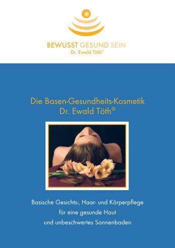 Die Basen-Gesundheits-Kosmetik Dr. Ewald Töth® - Licht-Quanten