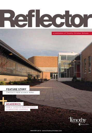 Winter 2012 Reflector - Timothy Christian Schools