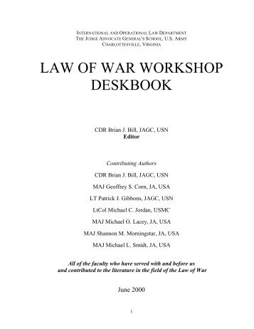 Law of War Workshop Deskbook - Higgins Counterterrorism ...