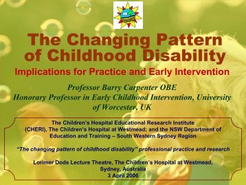 The Changing Pattern of Childhood Disability - CHERI - The ...