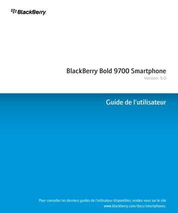 BlackBerry Bold 9700 Smartphone - 5.0 - Guide de l'utilisateur