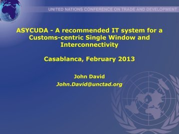 ASYCUDA - A recommended IT system for a Customs-centric ... - ICDT